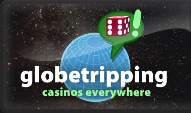 globetripping : casinos everywhere